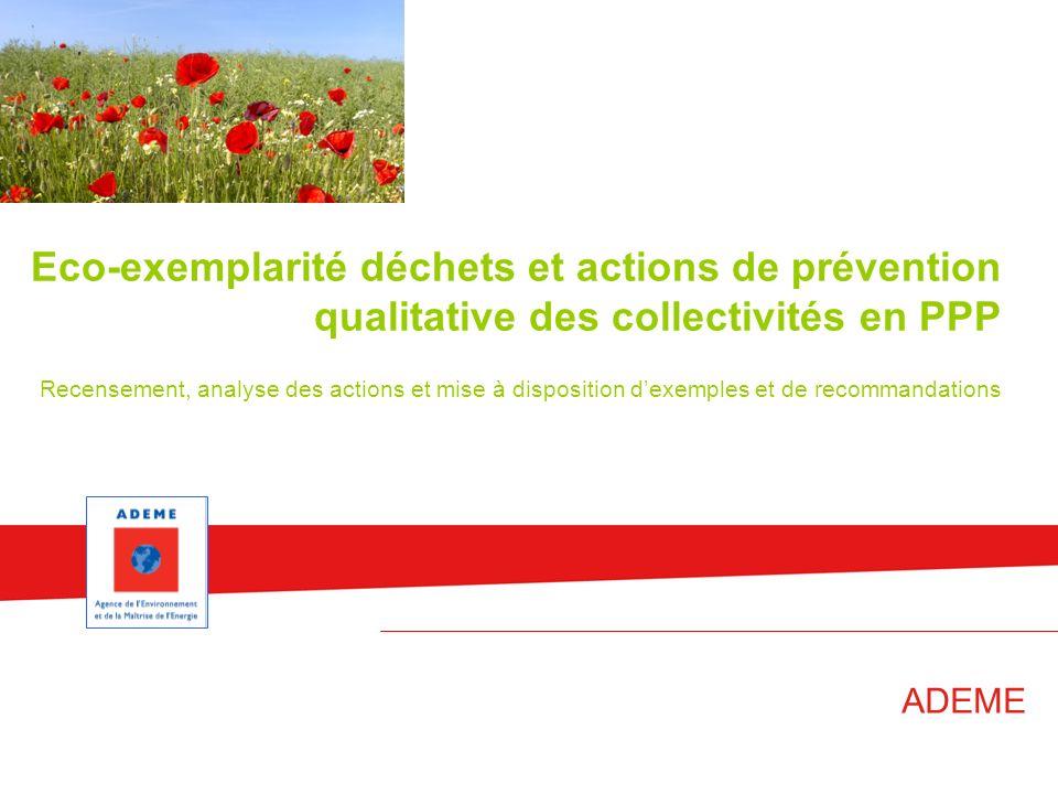 Eco-exemplarité déchets et actions de prévention qualitative des collectivités en PPP Recensement, analyse des actions et mise à disposition dexemples