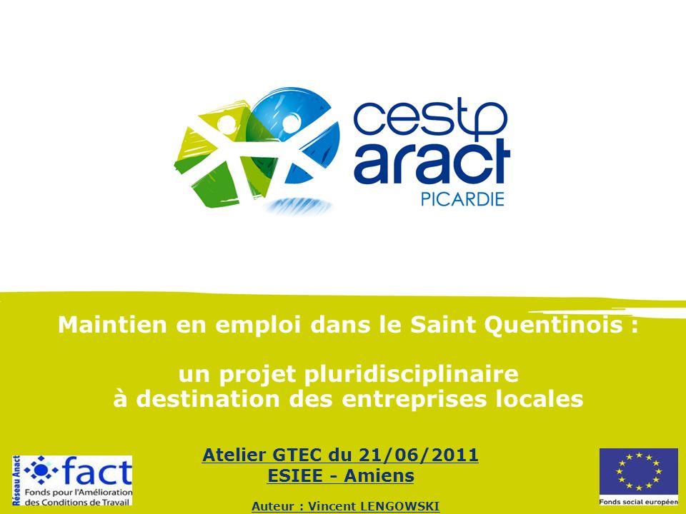 Auteur : Vincent LENGOWSKI Maintien en emploi dans le Saint Quentinois : un projet pluridisciplinaire à destination des entreprises locales Atelier GT