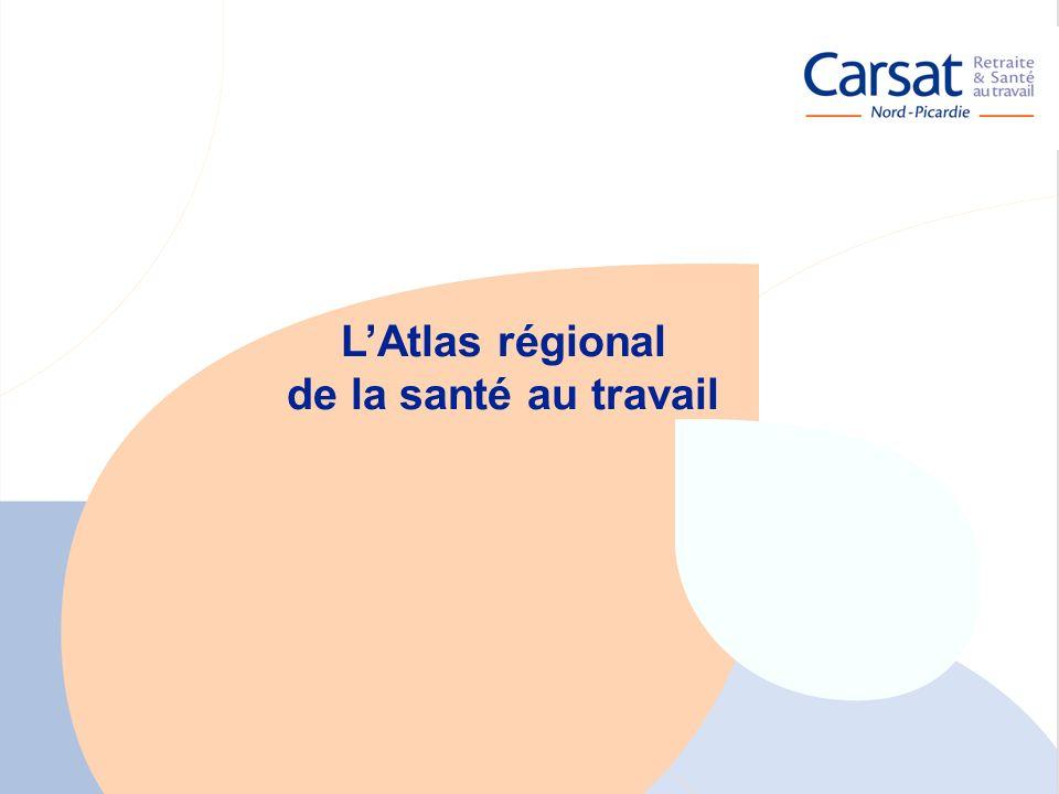 La santé au travail en Picardie - Carsat Nord-Picardie 3 LAtlas régional de la santé au travail