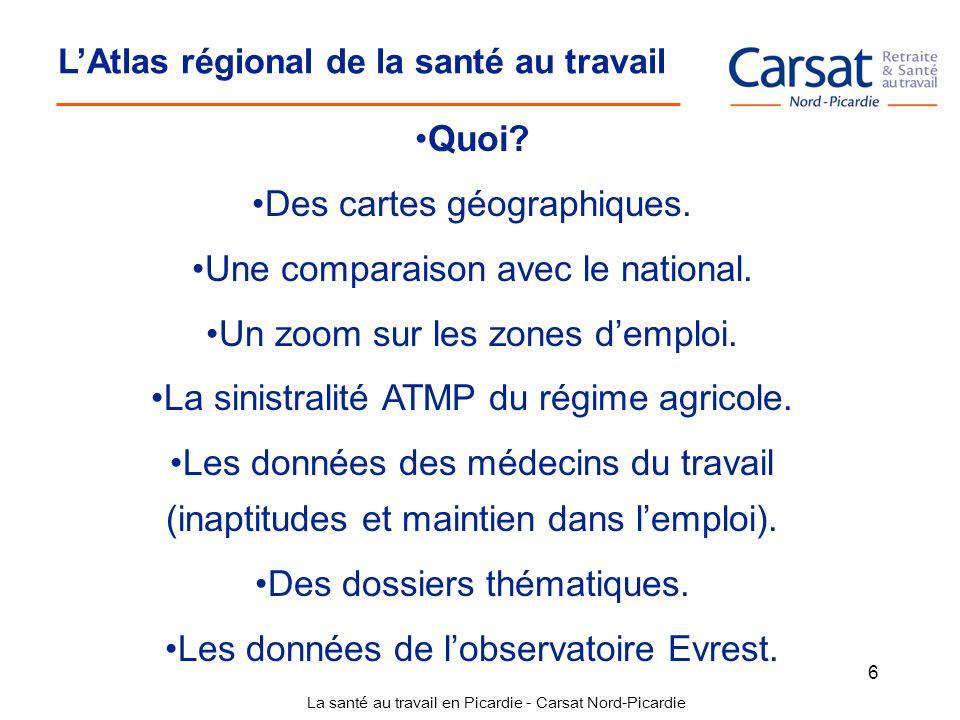 La santé au travail en Picardie - Carsat Nord-Picardie 6 Quoi? Des cartes géographiques. Une comparaison avec le national. Un zoom sur les zones dempl