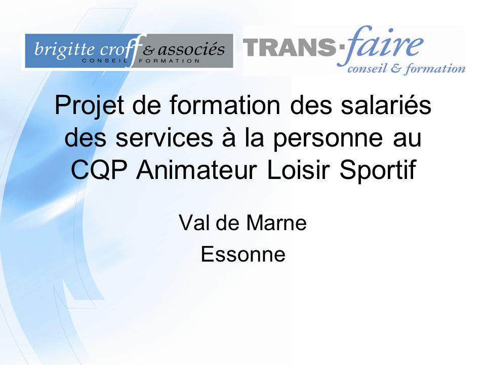 Projet de formation des salariés des services à la personne au CQP Animateur Loisir Sportif Val de Marne Essonne