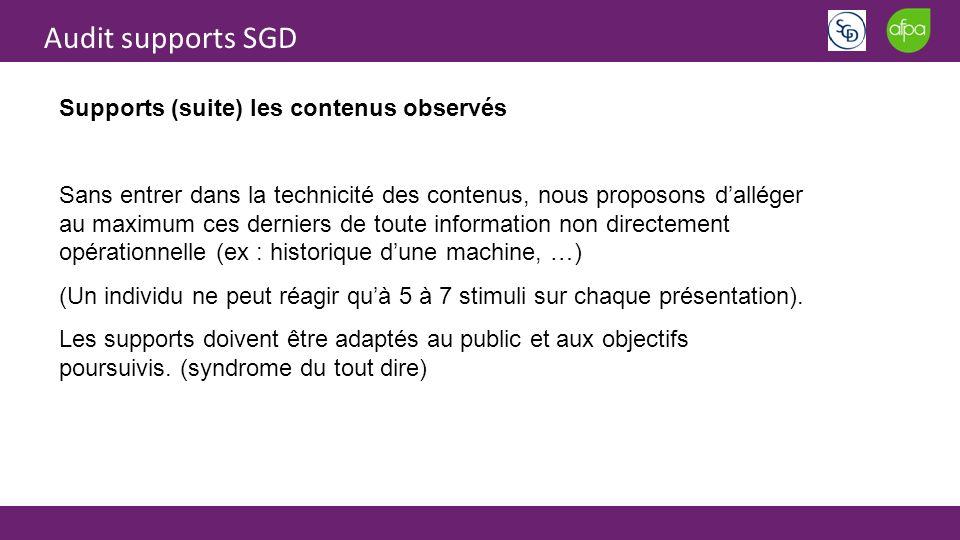 Audit supports SGD Supports (suite) les contenus observés Sans entrer dans la technicité des contenus, nous proposons dalléger au maximum ces derniers