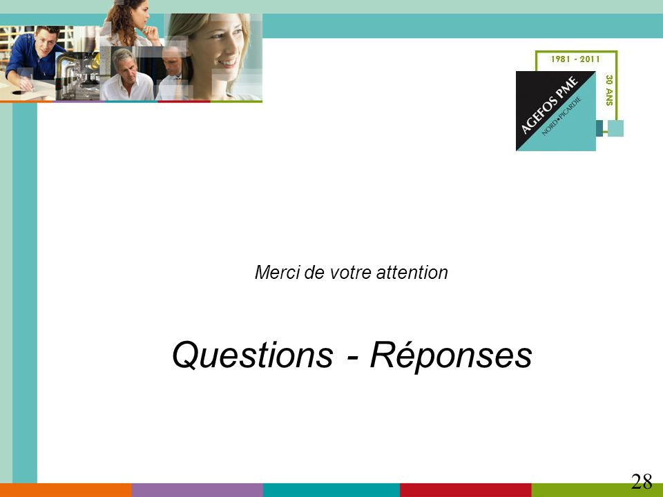 Merci de votre attention Questions - Réponses 28