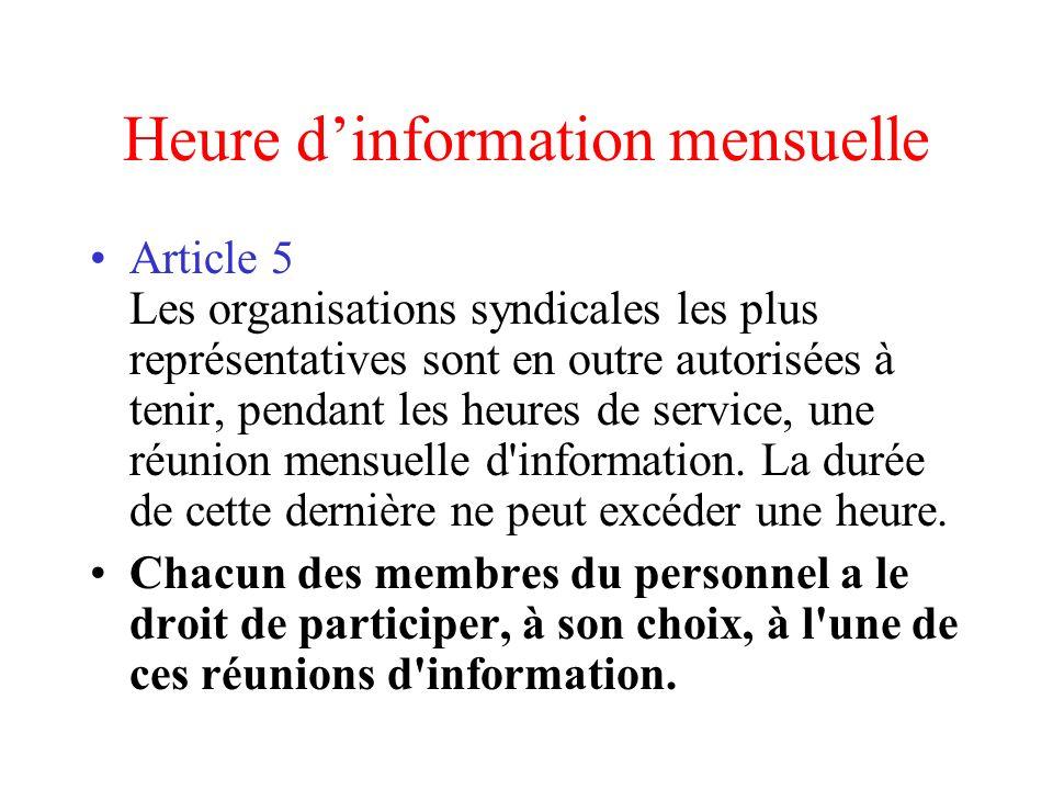 Heure dinformation mensuelle Article 5 Les organisations syndicales les plus représentatives sont en outre autorisées à tenir, pendant les heures de s