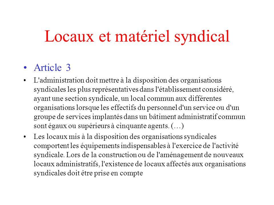 Locaux et matériel syndical Article 3 L'administration doit mettre à la disposition des organisations syndicales les plus représentatives dans l'établ