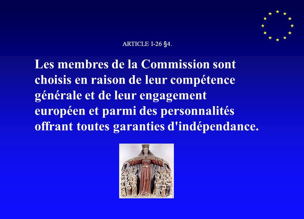 Les pouvoirs de la Commission Européenne ARTICLE I-26 1.