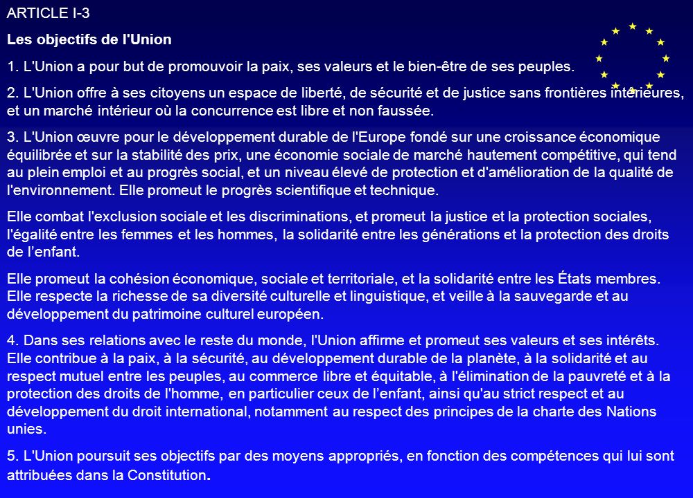 ARTICLE III-122 Sans préjudice des articles I-5, III-166, III-167 et III-238, et eu égard à la place qu occupent les services d intérêt économique général en tant que services auxquels tous dans l Union attribuent une valeur ainsi qu au rôle qu ils jouent dans la promotion de sa cohésion sociale et territoriale, l Union et les États membres, chacun dans les limites de leurs compétences respectives et dans les limites du champ d application de la Constitution, veillent à ce que ces services fonctionnent sur la base de principes et dans des conditions, notamment économiques et financières, qui leur permettent d accomplir leurs missions.