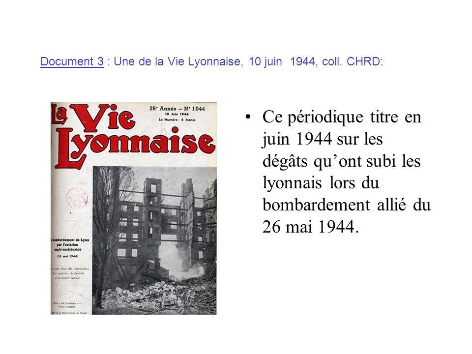 Document 3 : Une de la Vie Lyonnaise, 10 juin 1944, coll. CHRD: Ce périodique titre en juin 1944 sur les dégâts quont subi les lyonnais lors du bombar