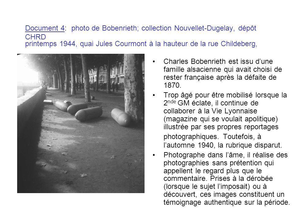 Document 4: photo de Bobenrieth; collection Nouvellet-Dugelay, dépôt CHRD printemps 1944, quai Jules Courmont à la hauteur de la rue Childeberg, Charl