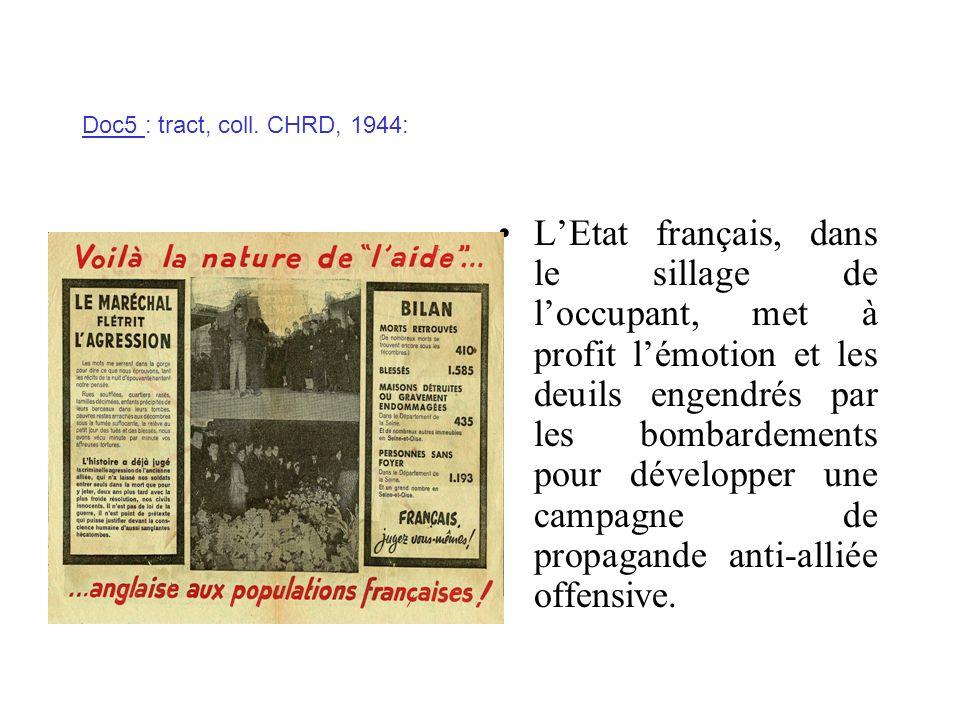 Doc5 : tract, coll. CHRD, 1944: LEtat français, dans le sillage de loccupant, met à profit lémotion et les deuils engendrés par les bombardements pour