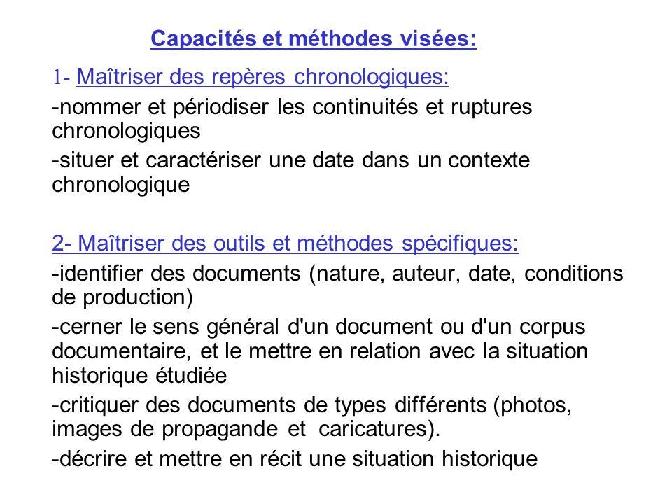Capacités et méthodes visées: 1- Maîtriser des repères chronologiques: -nommer et périodiser les continuités et ruptures chronologiques -situer et car