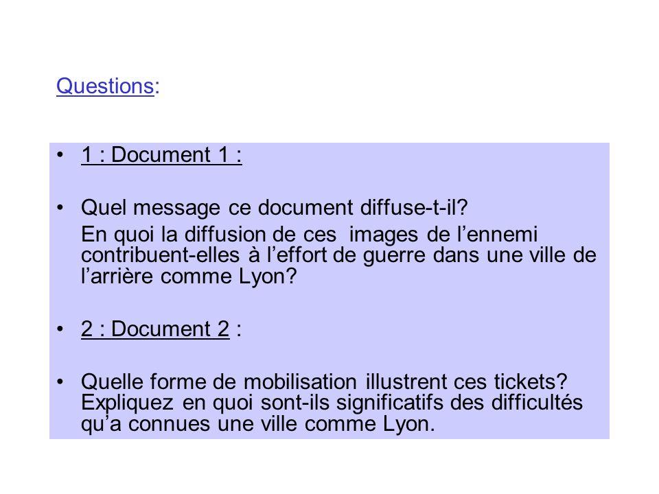 Questions: 1 : Document 1 : Quel message ce document diffuse-t-il? En quoi la diffusion de ces images de lennemi contribuent-elles à leffort de guerre