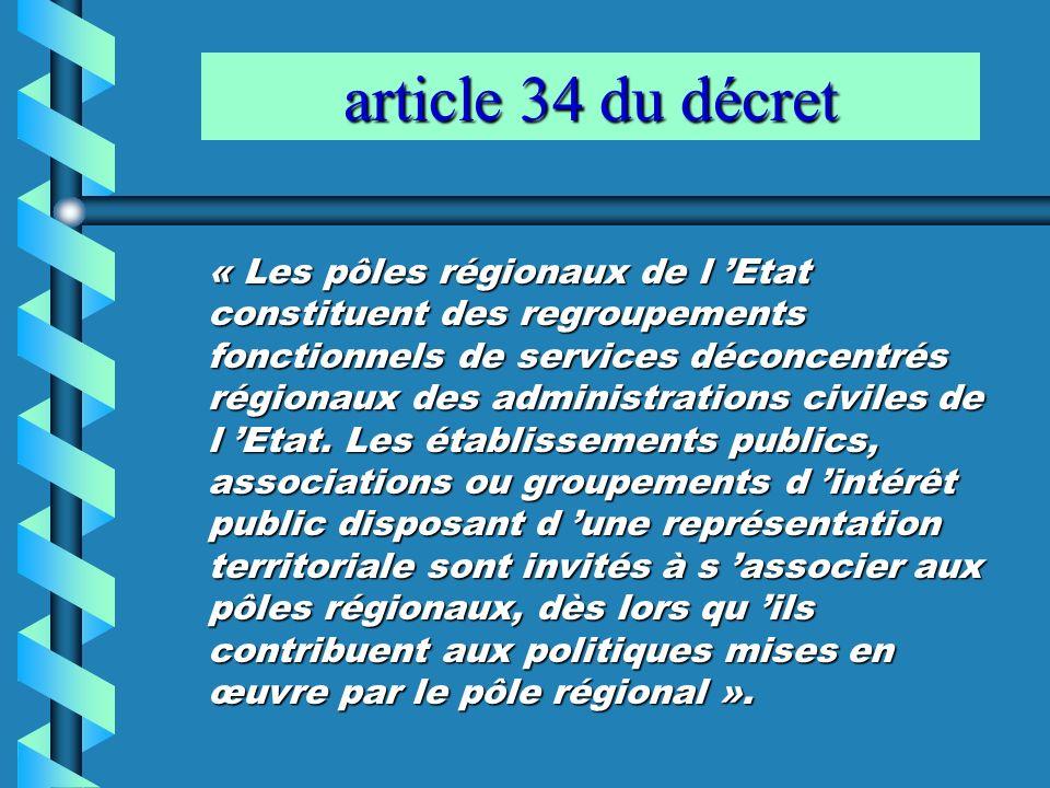 « Les pôles régionaux de l Etat constituent des regroupements fonctionnels de services déconcentrés régionaux des administrations civiles de l Etat. L
