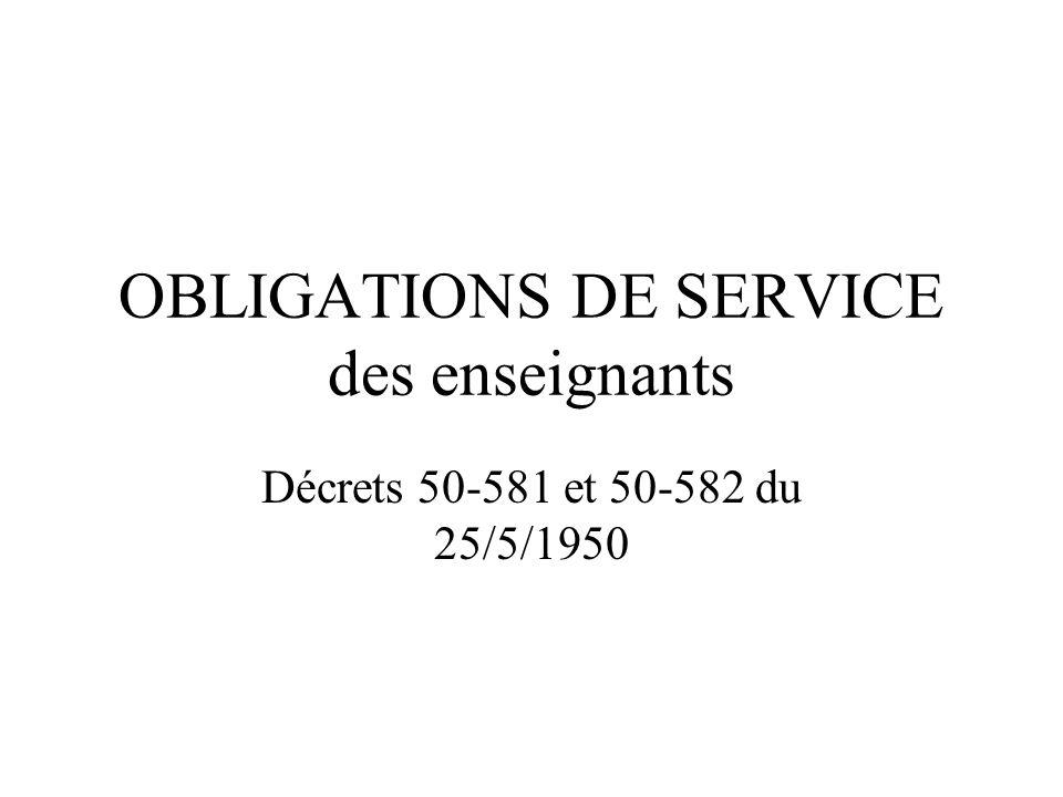 OBLIGATIONS DE SERVICE des enseignants Décrets 50-581 et 50-582 du 25/5/1950