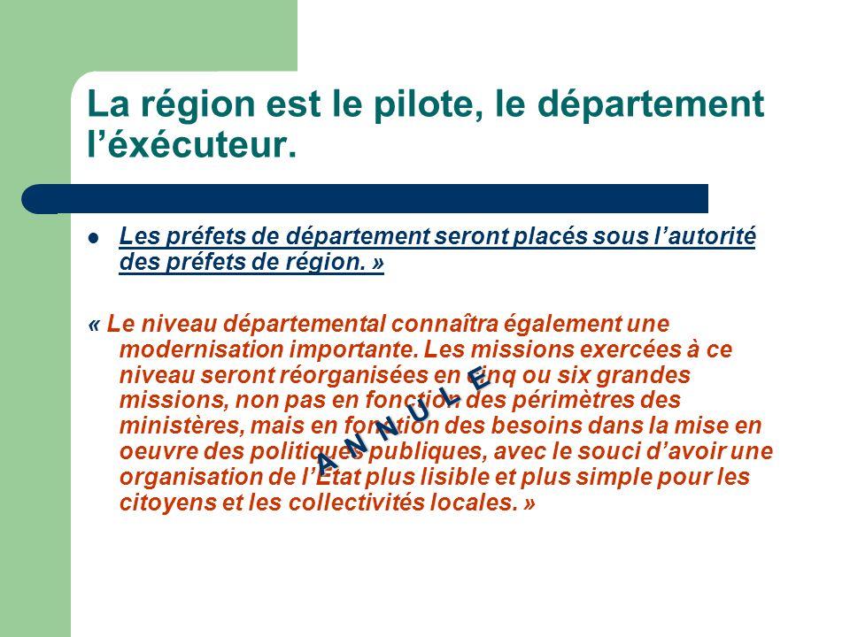 La région est le pilote, le département léxécuteur.