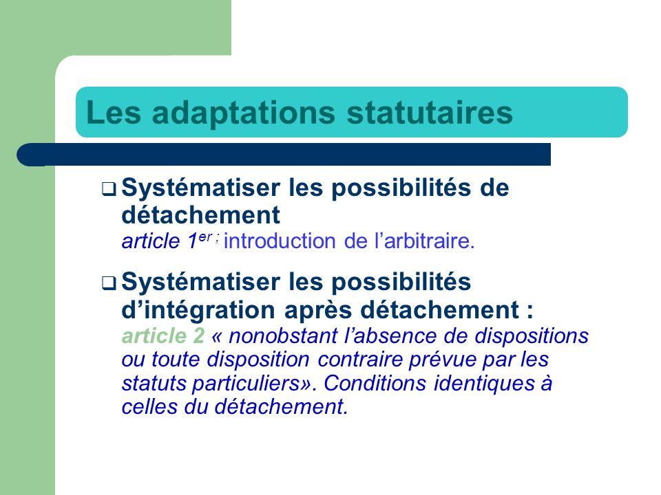 Systématiser les possibilités de détachement article 1 er ; introduction de larbitraire.