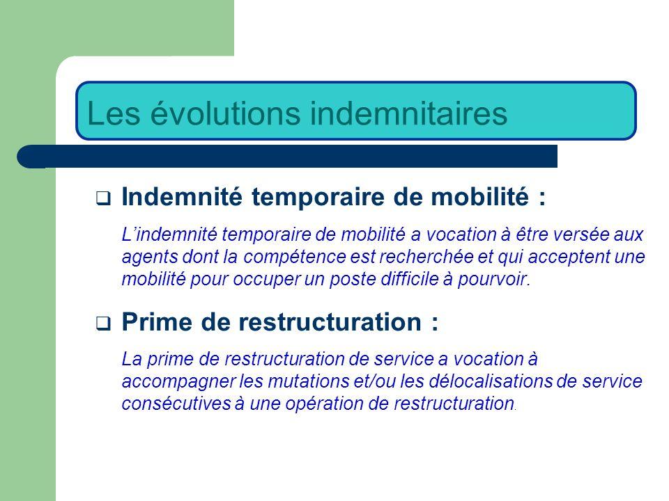 Indemnité temporaire de mobilité : Lindemnité temporaire de mobilité a vocation à être versée aux agents dont la compétence est recherchée et qui acceptent une mobilité pour occuper un poste difficile à pourvoir.