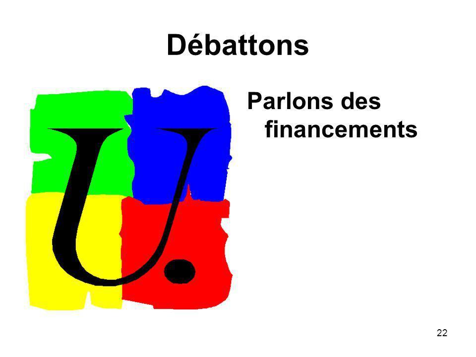 22 Débattons Parlons des financements