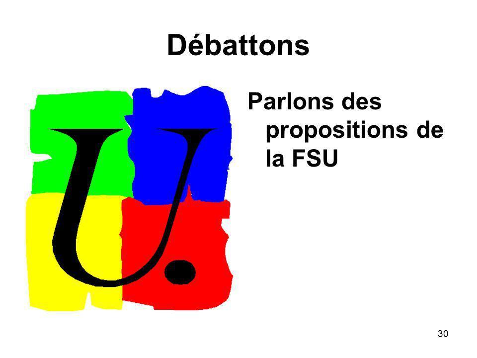 30 Débattons Parlons des propositions de la FSU
