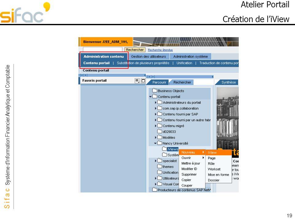 S i f a c Système dInformation Financier Analytique et Comptable Sifac 19 Atelier Portail Création de liView