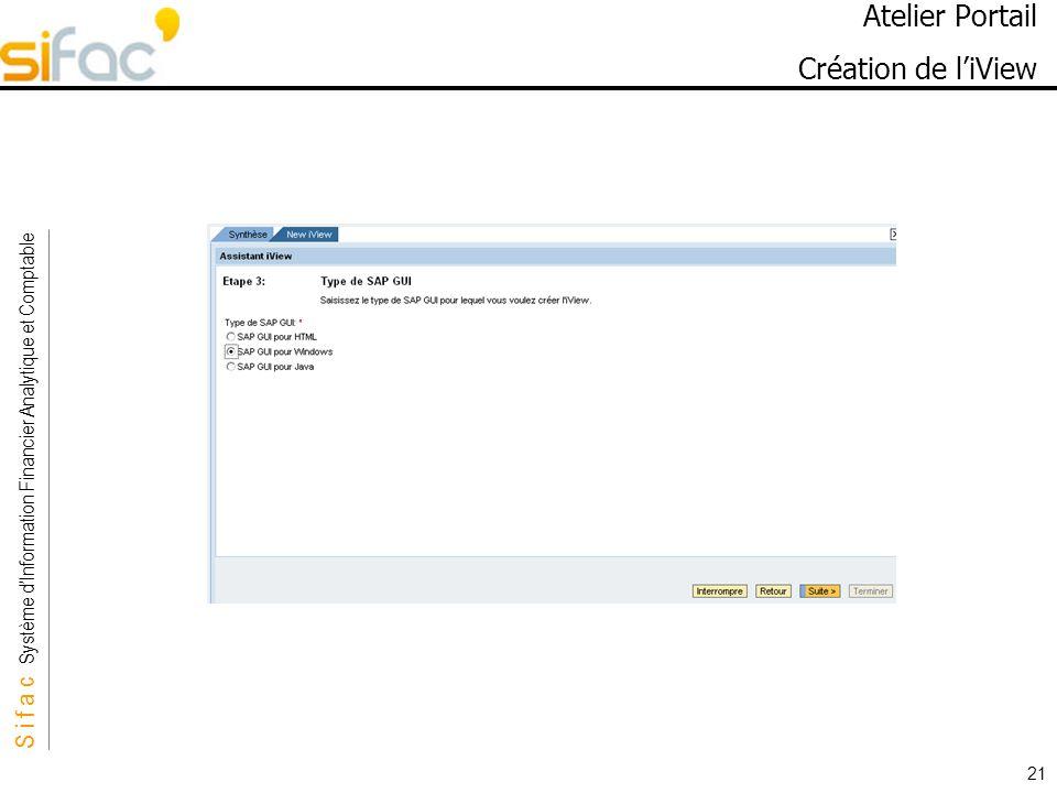 S i f a c Système dInformation Financier Analytique et Comptable Sifac 21 Atelier Portail Création de liView