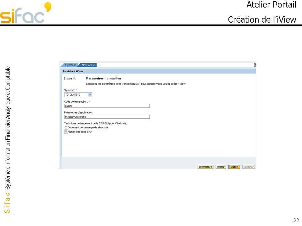 S i f a c Système dInformation Financier Analytique et Comptable Sifac 22 Atelier Portail Création de liView