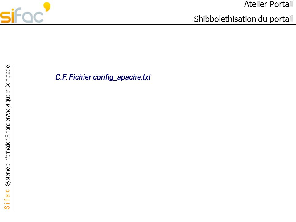 S i f a c Système dInformation Financier Analytique et Comptable Sifac C.F.