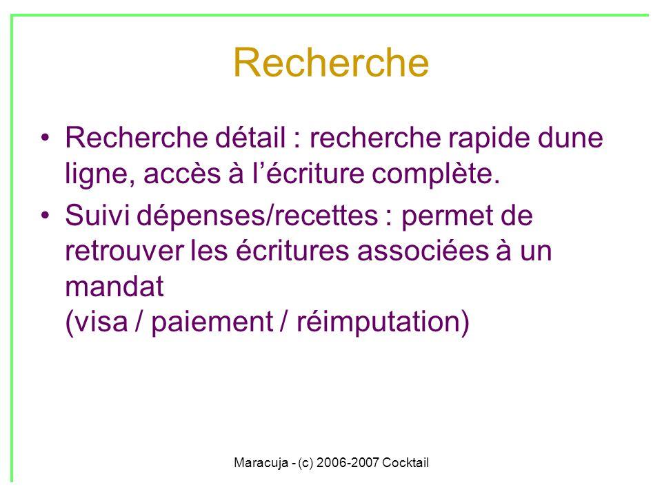 Maracuja - (c) 2006-2007 Cocktail Recherche Recherche détail : recherche rapide dune ligne, accès à lécriture complète.