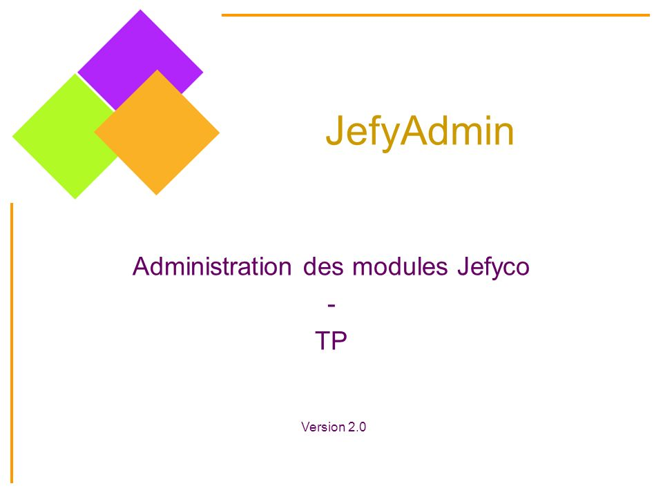 JefyAdmin Administration des modules Jefyco - TP Version 2.0