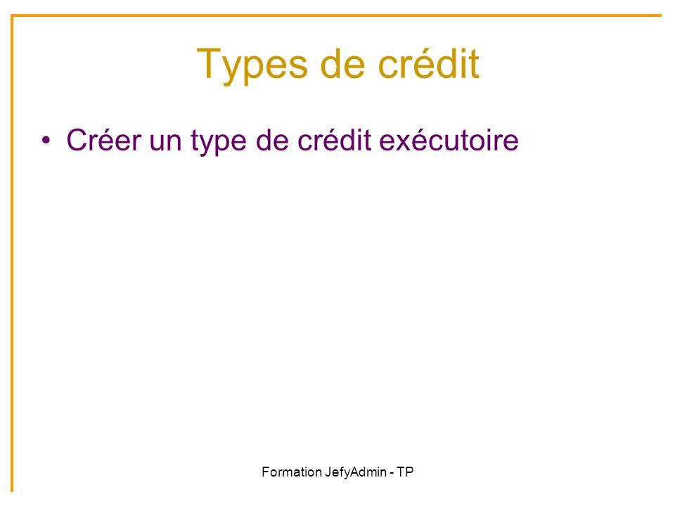Formation JefyAdmin - TP Types de crédit Créer un type de crédit exécutoire