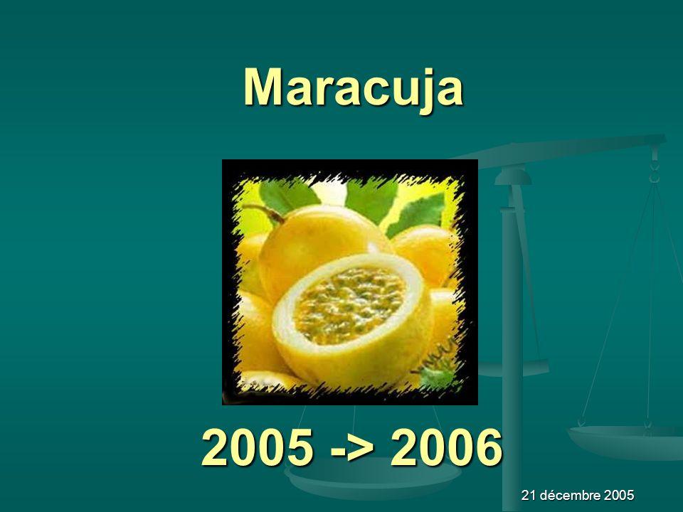 Maracuja 21 décembre 2005 2005 -> 2006