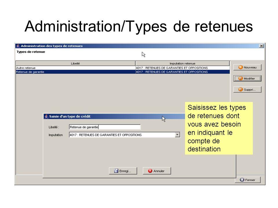 Administration/Types de retenues Saisissez les types de retenues dont vous avez besoin en indiquant le compte de destination