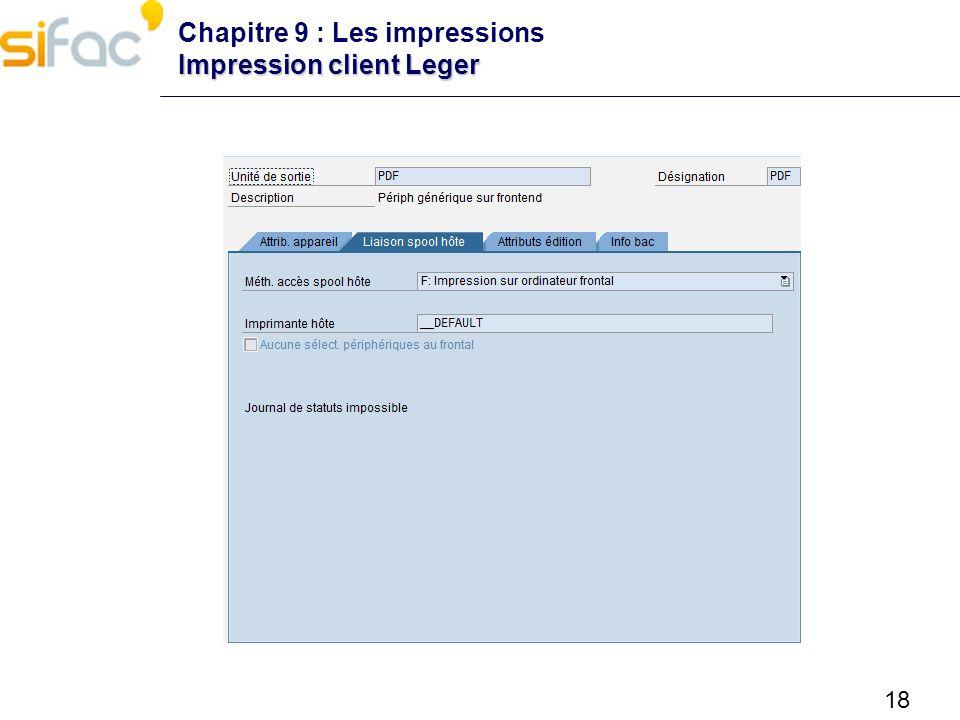 18 Impression client Leger Chapitre 9 : Les impressions Impression client Leger