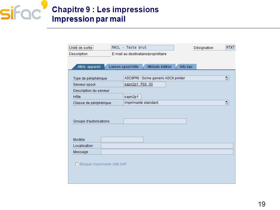 19 Impression par mail Chapitre 9 : Les impressions Impression par mail