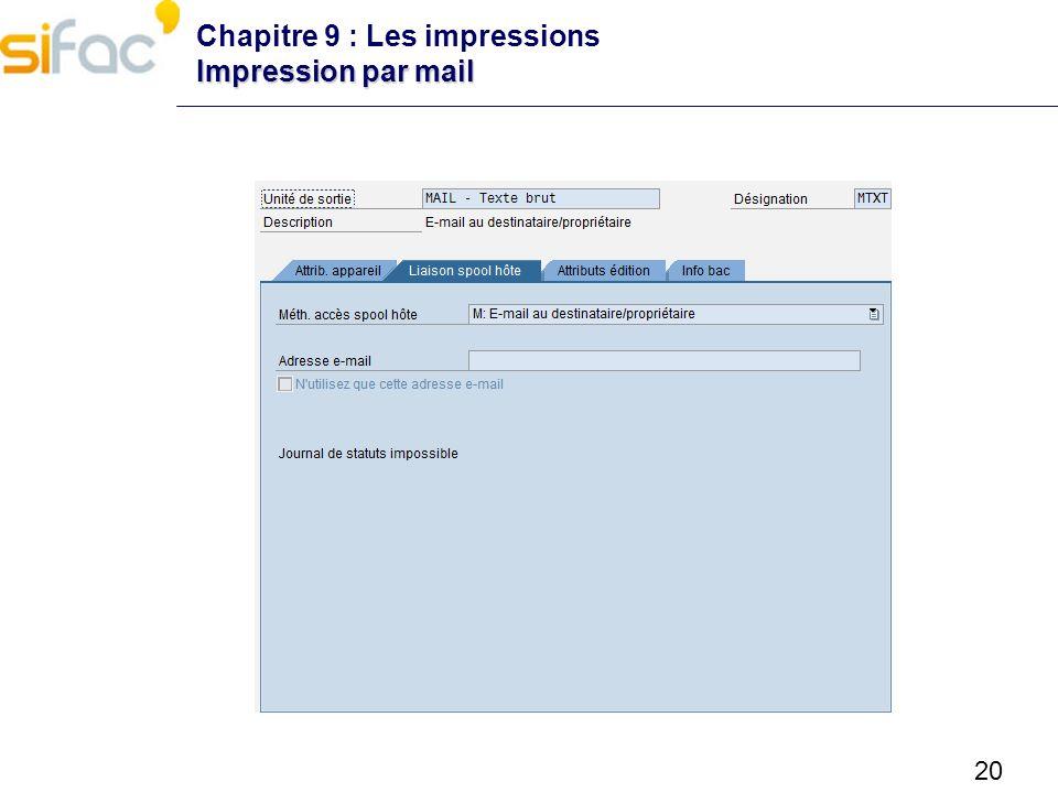 20 Impression par mail Chapitre 9 : Les impressions Impression par mail