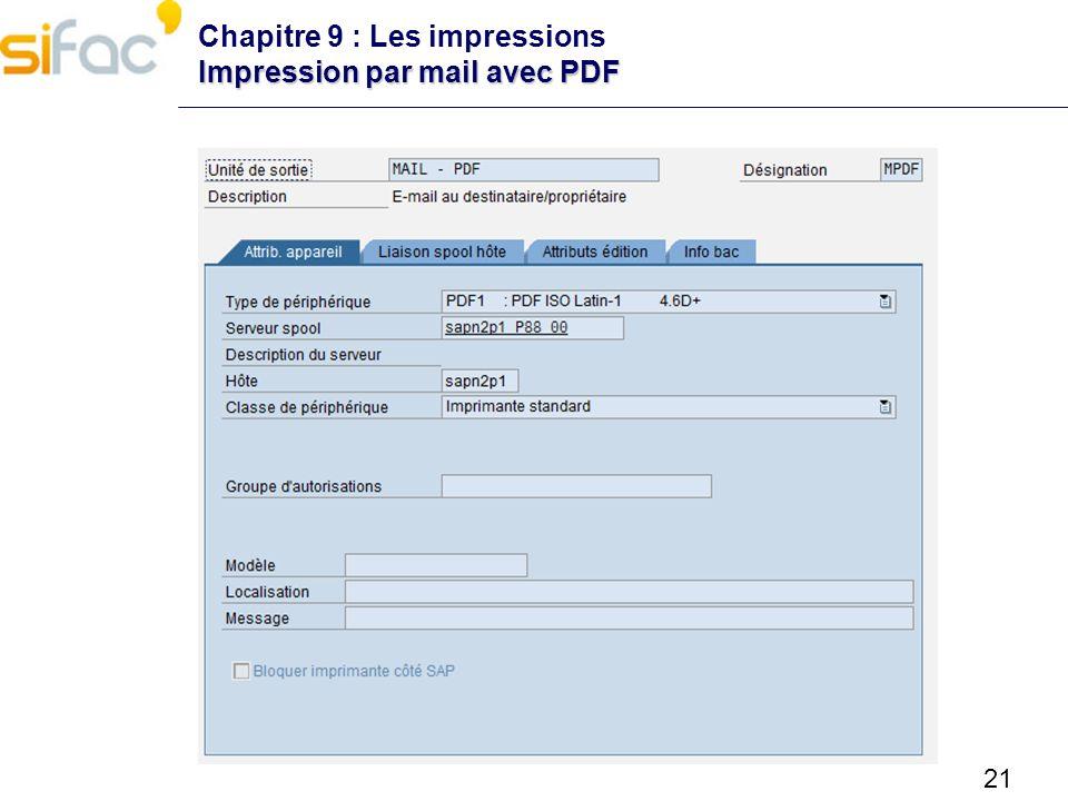 21 Impression par mail avec PDF Chapitre 9 : Les impressions Impression par mail avec PDF