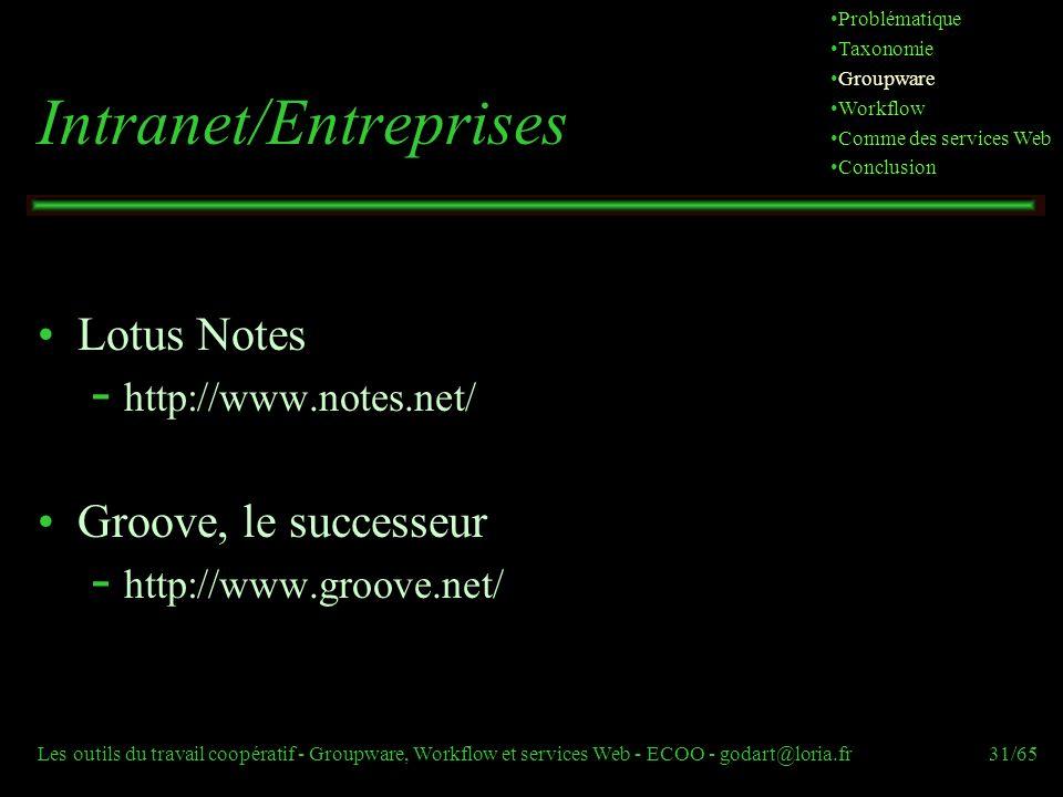 Les outils du travail coopératif - Groupware, Workflow et services Web - ECOO - godart@loria.fr31/65 Intranet/Entreprises Lotus Notes  http://www.not