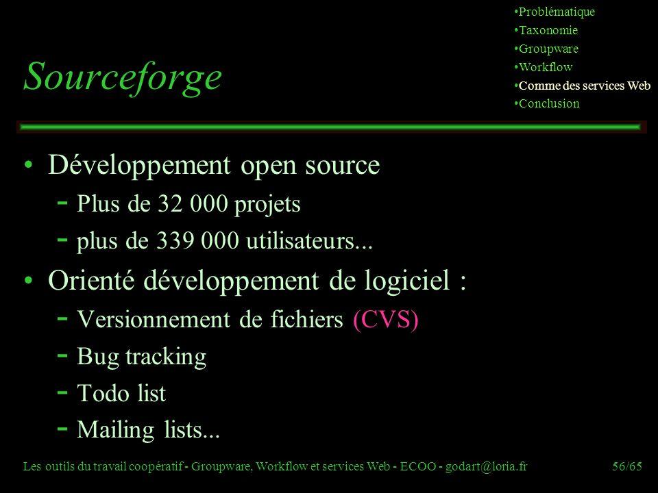 Les outils du travail coopératif - Groupware, Workflow et services Web - ECOO - godart@loria.fr56/65 Sourceforge Développement open source  Plus de 3