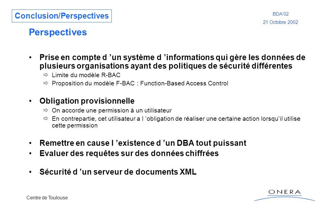 Centre de Toulouse BDA02 21 Octobre 2002 Perspectives Prise en compte d un système d informations qui gère les données de plusieurs organisations ayan