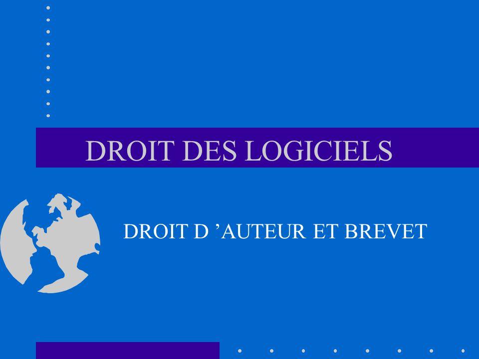 DROIT DES LOGICIELS DROIT D AUTEUR ET BREVET