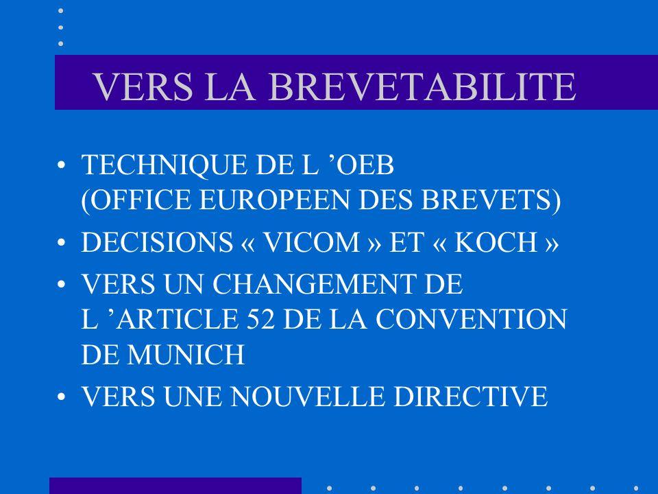 VERS LA BREVETABILITE TECHNIQUE DE L OEB (OFFICE EUROPEEN DES BREVETS) DECISIONS « VICOM » ET « KOCH » VERS UN CHANGEMENT DE L ARTICLE 52 DE LA CONVEN