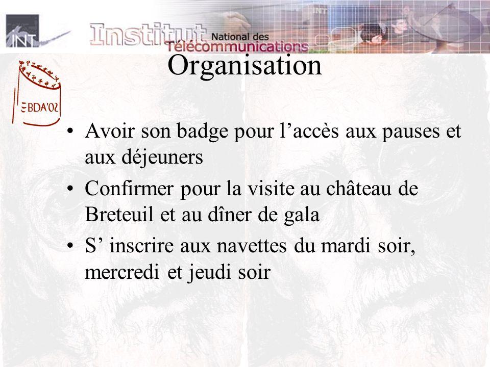 Organisation Avoir son badge pour laccès aux pauses et aux déjeuners Confirmer pour la visite au château de Breteuil et au dîner de gala S inscrire aux navettes du mardi soir, mercredi et jeudi soir
