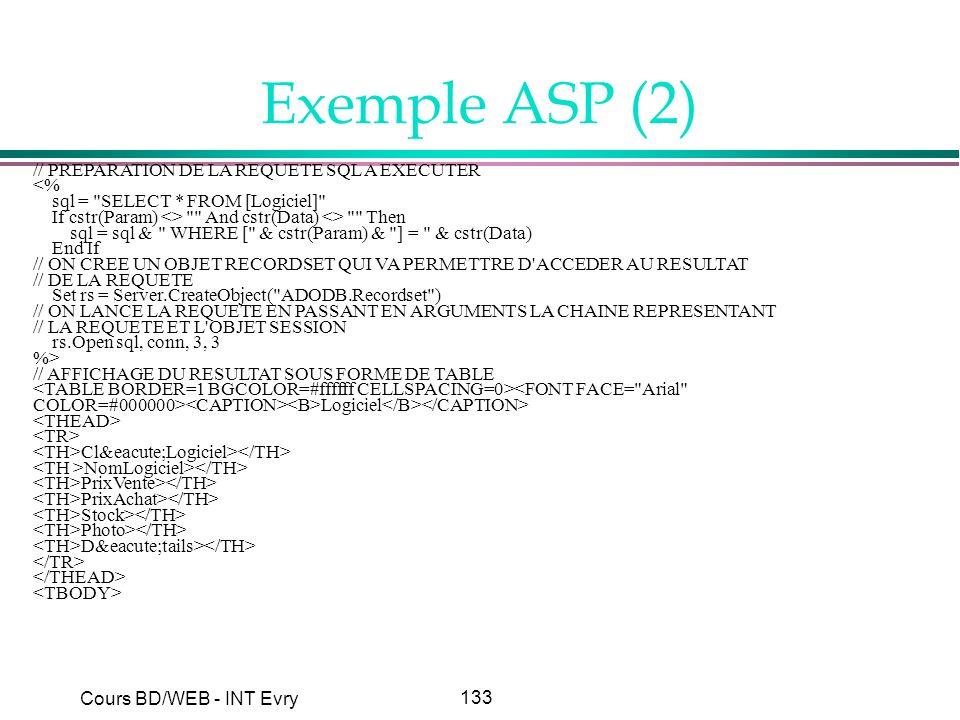 133 Cours BD/WEB - INT Evry Exemple ASP (2) // PREPARATION DE LA REQUETE SQL A EXECUTER <% sql =