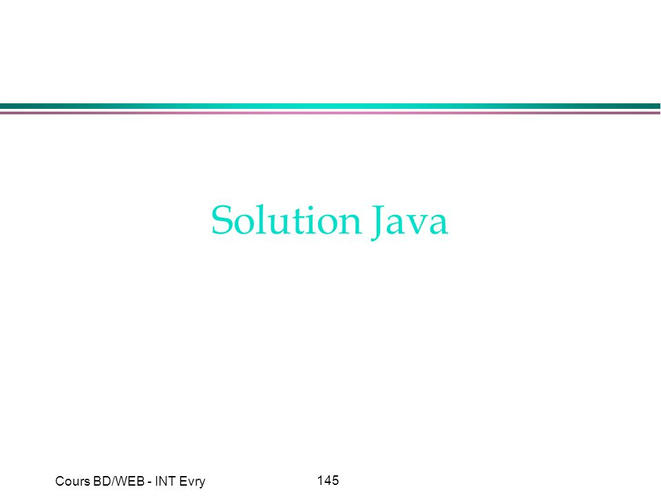 145 Cours BD/WEB - INT Evry Solution Java
