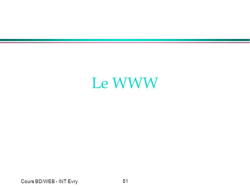 51 Cours BD/WEB - INT Evry Le WWW