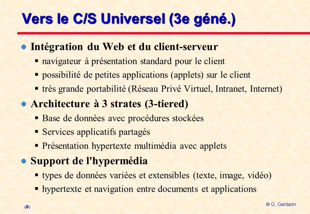 15 G. Gardarin Vers le C/S Universel (3e géné.) l Intégration du Web et du client-serveur navigateur à présentation standard pour le client possibilit
