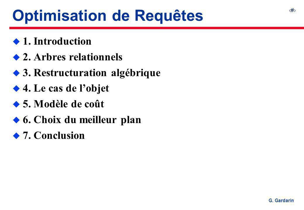 12 EQUINOXE Communications G. Gardarin Groupage des Restrictions Ai = a Aj = b Ai = a et Aj = b
