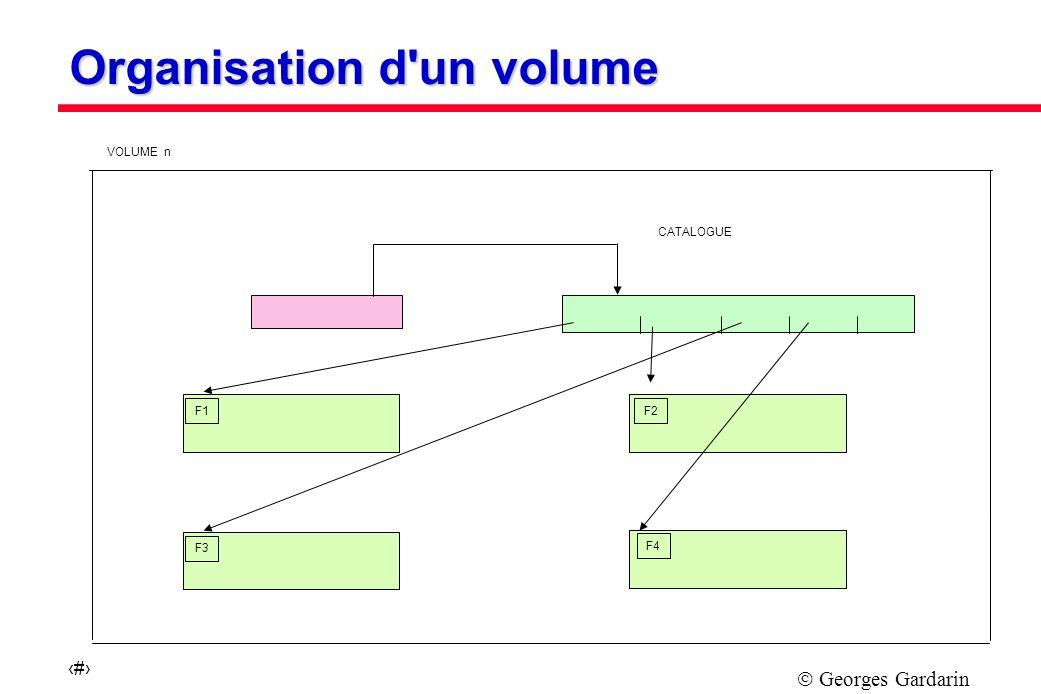 Georges Gardarin 7 LABEL n CATALOGUE F1 F2 F3 F4 … F1F2 F3 F4 VOLUME n Organisation d un volume