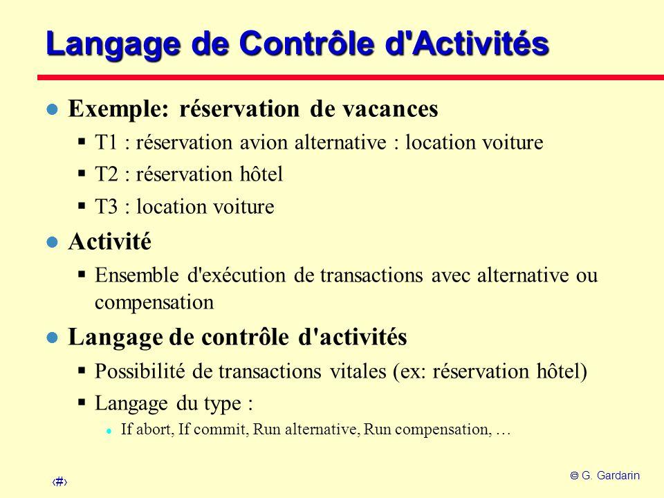 29 G. Gardarin Langage de Contrôle d'Activités l Exemple: réservation de vacances T1 : réservation avion alternative : location voiture T2 : réservati