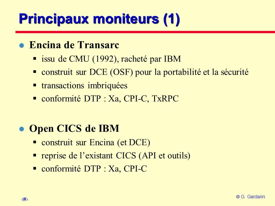 45 G. Gardarin Principaux moniteurs (1) l Encina de Transarc issu de CMU (1992), racheté par IBM construit sur DCE (OSF) pour la portabilité et la séc